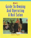 Milady's Guide to Owning and Operating a Nail Salonby